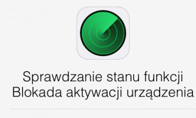 Blokada aktywacji urządzenia - jak sprawdzić, czy iPhone nie jest kradziony.