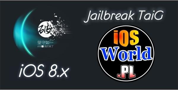 TaiG jailbreak iOS 8.0 – 8.1.2 Jak go wykonać