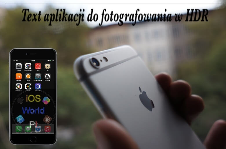 Test 10 aplikacji do fotografowania w HDR – iPhone 6 Plus.