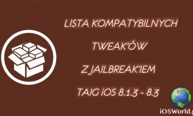 Lista kompatybilnych tweak'ów z 8.3/8.4 TaiG