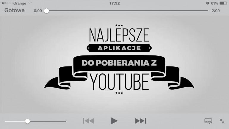 Najlepsze aplikacje do pobierania z YouTube na iOS.