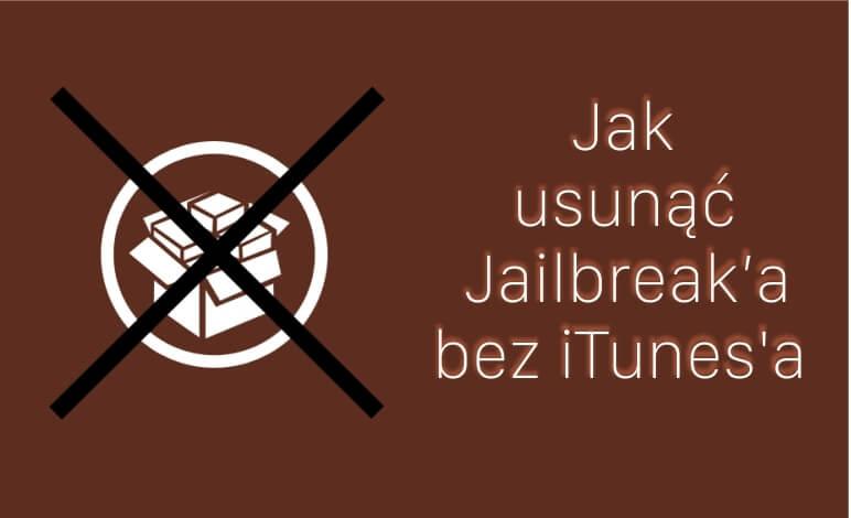 UnJailbreak – jak usunąc jailbreak'a bez iTunes'a