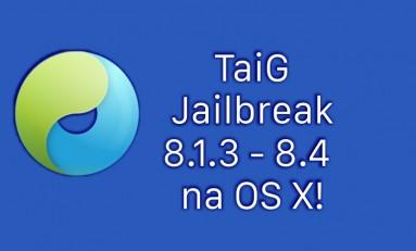 TaiG Jailbreak 8.1.3 - 8.4 na Mac OS X!