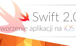 Kurs: Swift 2.0 - tworzenie aplikacji na iOS 9